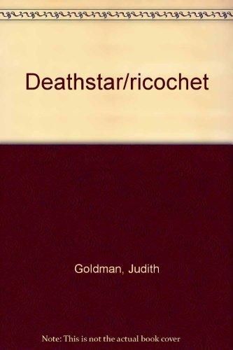 Deathstar/Ricochet by Goldman, Judith (2006) Paperback