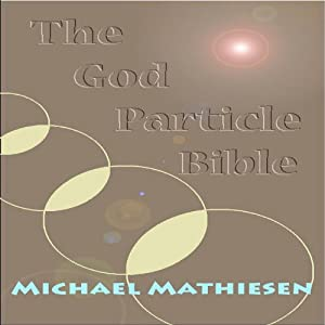 The God Particle Bible | [Michael Mathiesen]