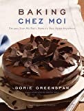 Baking Chez Moi( Recipes from My Paris Home to Your Home Anywhere)[BAKING CHEZ MOI][Hardcover]