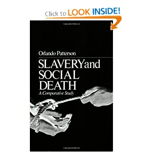 Slavery and Social Death: A Comparative Study Orlando Patterson