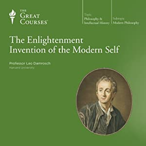 The Enlightenment Invention of the Modern Self | [The Great Courses, Leo Damrosch]