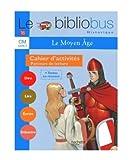 Le Bibliobus n� 18 CM Cycle 3 : Le Moyen Age