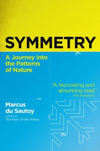 Symmetry  A Journey into the Patterns of Nature, Marcus Du Sautoy