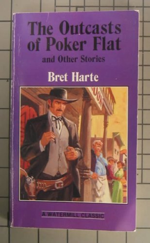 Outcasts of Poker Flat (Complete and Unabridged Classics), Harte, Bret