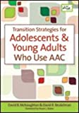 img - for Transition Strategies for Adolescents and Young Adults Who Use Augmentative and Alternative Communication (Augmentative & Alternative Communication Series) book / textbook / text book