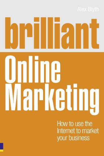 Brilliant Online Marketing: How to Use The Internet to Market Your Business (Brilliant Business)