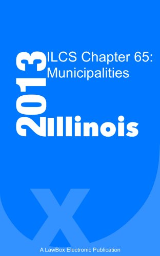 ILCS Chapter 65 2013: Municipalities (Ilc Llc compare prices)