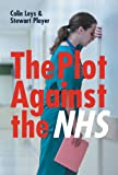 The Plot Against the NHS