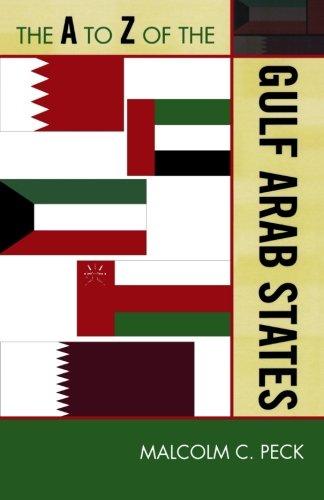 The A To Z Of The Gulf Arab States (The A To Z Guide Series)
