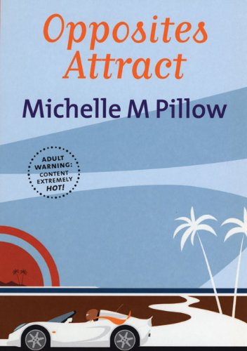 Opposites Attract (Cheek), Michelle M. Pillow