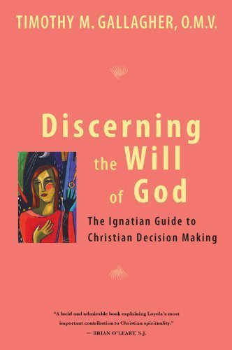 discerning-the-will-of-god-an-ignatian-guide-to-christian-decision-making-by-gallagher-timothy-m-omv