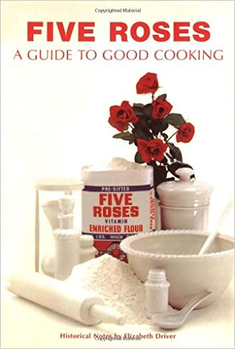 Five Roses Guide to Good Cooking (Classic Canadian Cookbook Series)