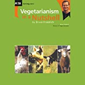 Vegetarianism in a Nutshell | [Bruce Friedrich]