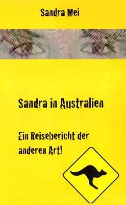 Sandra in Australien: Ein Reisebericht der anderen Art