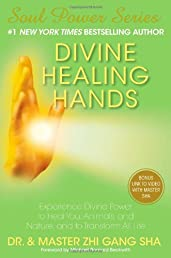 Divine Healing Hands: Experience Divine Power to Heal You, Animals, and Nature, and to Transform All Life (Soul Power)
