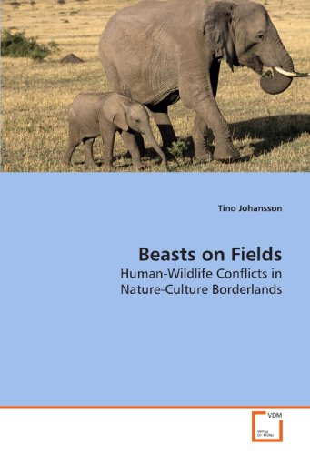 Beasts on Fields: Human-Wildlife Conflicts in Nature-Culture Borderlands
