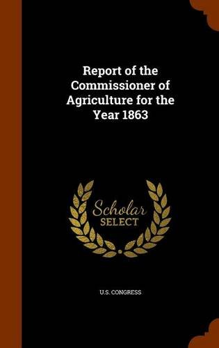 Report of the Commissioner of Agriculture for the Year 1863