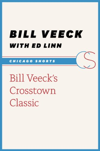 Bill Veeck's Crosstown Classic (Chicago Shorts)