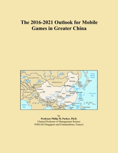 the-2016-2021-outlook-for-mobile-games-in-greater-china