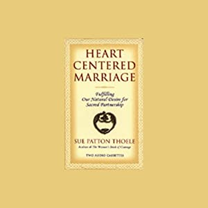 Heart Centered Marriage | [Sue Patton Thoele]