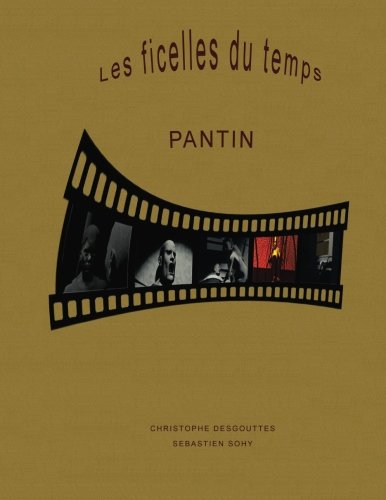 Les ficelles du temps Pantin  [Desgouttes, Christophe - Sohy, Sebastien] (Tapa Blanda)