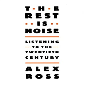 The Rest Is Noise Audiobook