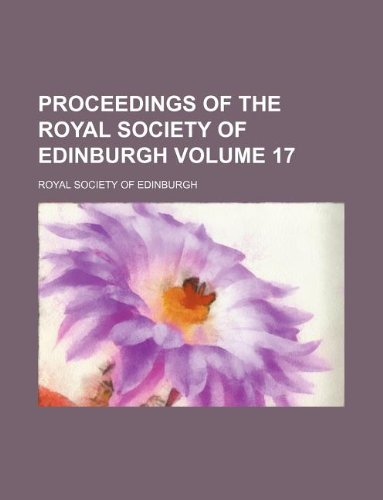 Proceedings of the Royal Society of Edinburgh Volume 17