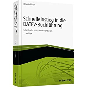 Schnelleinstieg in die DATEV-Buchführung: Sofort buchen nach dem DATEV-System (Haufe Fach