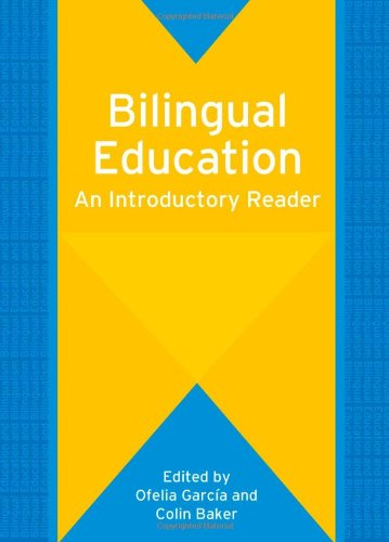 Bilingual Education: An Introductory Reader (Bilingual Education and Bilingualism) PDF