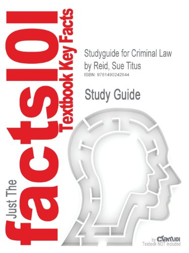 Studyguide for Criminal Law by Reid, Sue Titus, ISBN 9780199899388