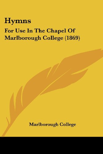 Hymns: For Use in the Chapel of Marlborough College (1869)