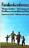 Familienkonferenz: d. Lösung von Konflikten zwischen Eltern u. Kind. (3455023207) by Gordon, Thomas