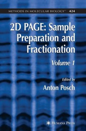 2D PAGE: Sample Preparation and Fractionation: Volume 1 (Methods in Molecular Biology)