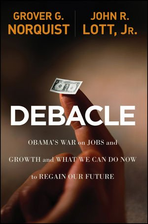 Debacle: Obama's War on Jobs and Growth and What We Can Do Now to Regain Our Future PDF