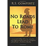 No Roads Leads to Rome ~ R.S. Gompertz