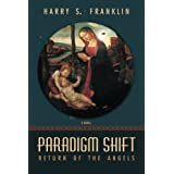 Paradigm Shift: Return of the Angels ~ Harry S. Franklin
