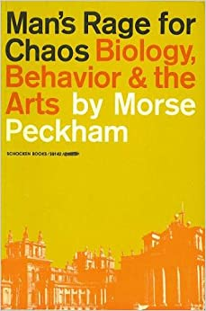 Man's Rage for Chaos: Biology, Behaviour and the Arts