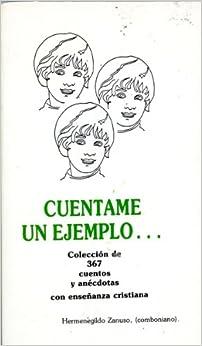 Cuentame Un Ejemplo; Coleccion De 367 Cuentos Y Anecdotas Con