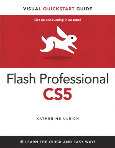 Flash Professional CS5 for Windows and Macintosh: Visual...