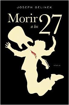 Morir A Los 27 descarga pdf epub mobi fb2