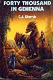 Forty Thousand in Gehenna (0932096263) by C. J. Cherryh