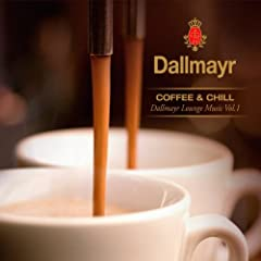 Dallmayr Coffee & Chill (Dallmayr Lounge Music, Vol. 1)