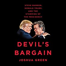 Devil's Bargain: Steve Bannon, Donald Trump, and the Storming of the Presidency | Livre audio Auteur(s) : Joshua Green Narrateur(s) : Fred Sanders
