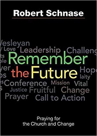 Remember the Future: Praying for the Church and Change
