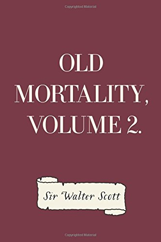 Old Mortality, Volume 2.