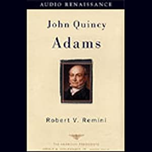 John Quincy Adams | [Robert V. Remini]