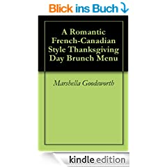 A Romantic French-Canadian Style Thanksgiving Day Brunch Menu (English Edition)