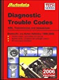img - for Autodata Diagnostic Trouble Codes ABS, Trasmission and Immobilizer Domestic and Asian Vehicles 1998-2006 book / textbook / text book