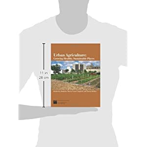 Urban Agriculture: Growing Healthy, Sustainable Communities (Planning Advisory Service Report)