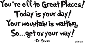 Dr. Seuss Wall Quotes You are off to great places! -Wall Quote-wall Sayingsl-wall Decal-vinyl Wall Lettering-wall Sayings-home Art Decor Decal from Global Sign Images, Inc